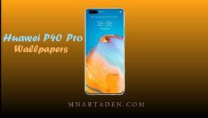 تنزيل خلفيات هواوي P40 Pro الاصلية | خلفيات Huawei P40 Pro